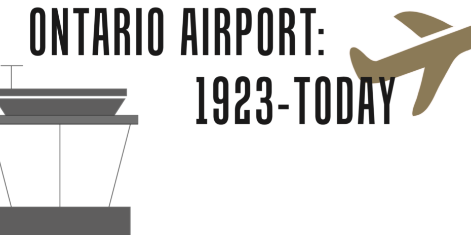 Inland Empire Outlook: Ontario Airport, 1923 -Today