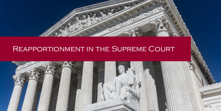 Reapportionment in the Supreme Court